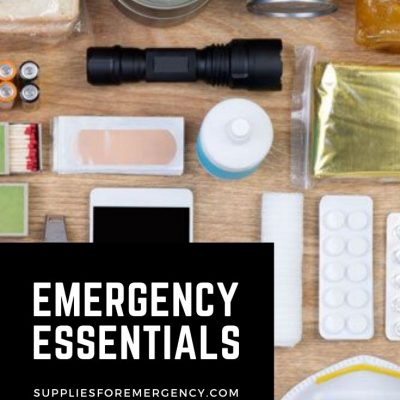 Emergency Essentials: Supplies, Tools, Medical Supplies and More