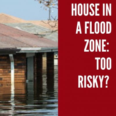 Buying a House in a Flood Zone: A Risky Proposition?